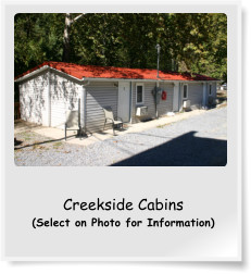 Creekside Cabins (Select on Photo for Information)
